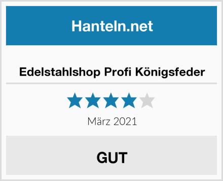 Edelstahlshop Profi Königsfeder Test